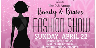 6TH ANNUAL BEAUTY & BRAINS FASHION SHOW 4-22-18
