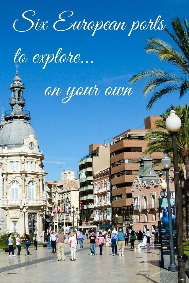 Six European ports to explore on your own.