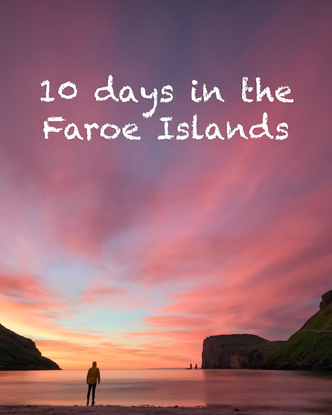 10 Days In Faroe Islands