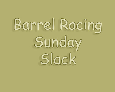 WOS 2018 Barrel Racing Sunday Slack