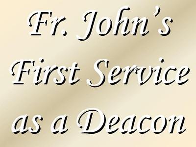 Fr. John's First Service as a Deacon