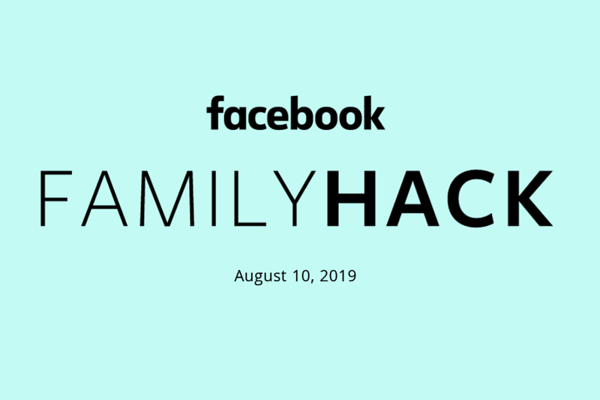 FACEBOOK FAMILY HACK 2019