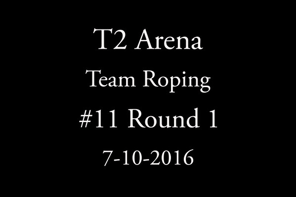 7-10-2016 Team Roping #11 Round 1