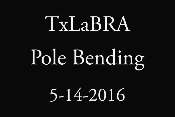 5-14-2016 TxLaBRA 'Pole Bending'