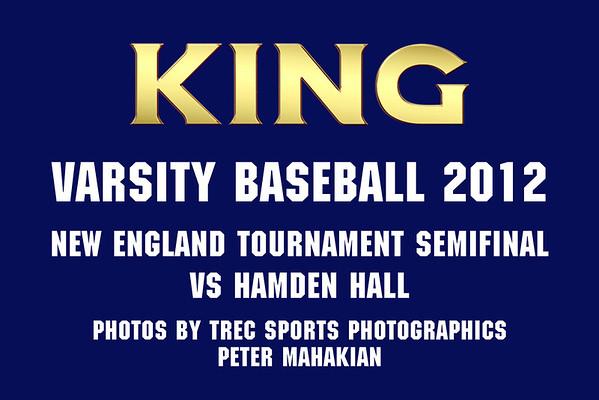 King Baseball Semi-Finals NE Tournament vs. Hamden Hall 5/24/12