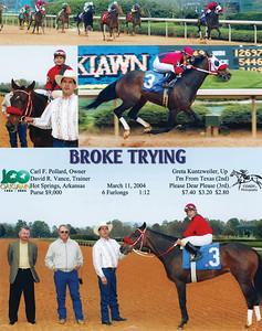 BROKE TRYING - 3/11/2004