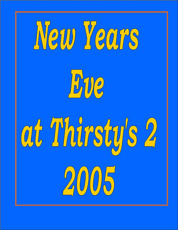 2005 New Years Eve Party @ Thirsty's 2