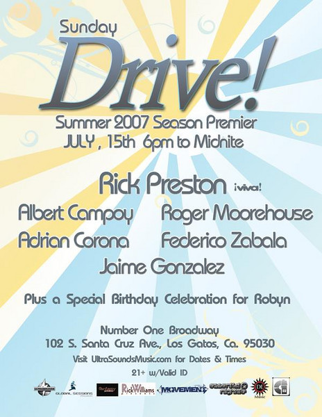 Ultra Sounds Music Presents Sunday DRIVE! Summer 2007 Season Premier @ Number One Broadway-Los Gatos 7.15.07