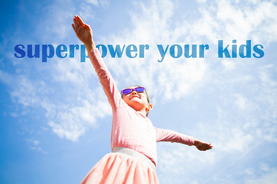 Superpower Your Kids