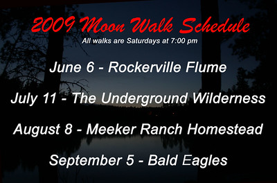 This was the schedule for 2009 Moon Walks, posted right after our May 9th walk to Camp Bob Marshall for an introduction to the Civilian Conservation Corps (CCC).  The final event was Saturday, September 5th, at Deerfield Reservoir west of Hill City.    We were fortunate enough to be able to attend all of the 2009 Moon Walks, and you'll find a collection of pictures from each of them in this gallery.  Well Done! to Amy Ballard and all the crew at the U.S. Forest Service for another great season. We're looking forward to the 2010 schedule!