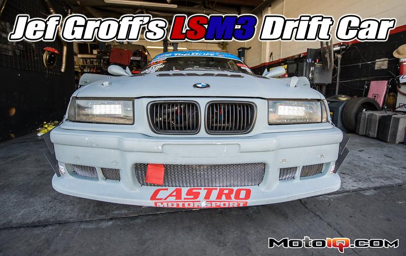 Jef Groff's Castro Motorsports LSM3 Drift Car