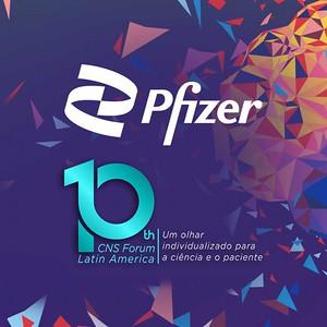 PFIZER | 10th CNS Latam Fórum