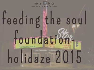 Feeding The Soul Foundation-Holidaze 2015