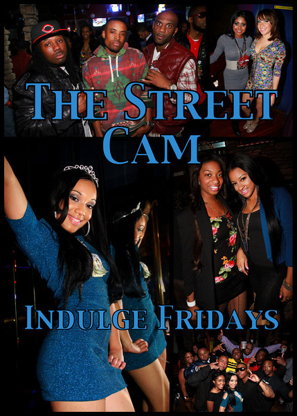 The Street Cam: Indulge Firdays (12/17)