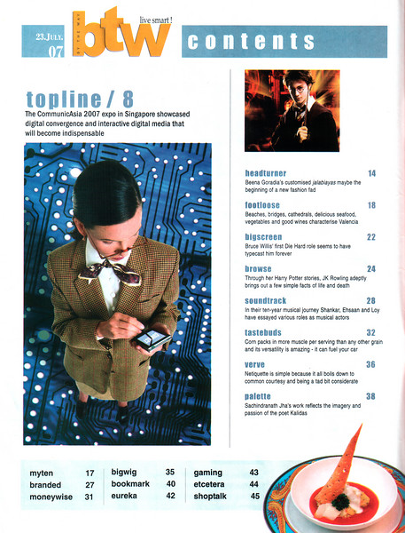 "Wrote this article about CommunicAsia 2007, Singapore which was printed in the BTW Magazine (By The Way) 23rd July 2007 issue article ""Future Zap"".