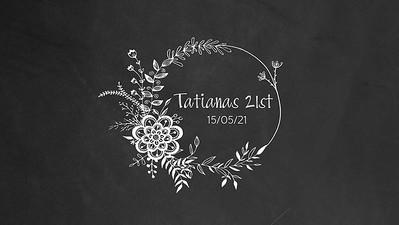 15.05 Tatianas 21st