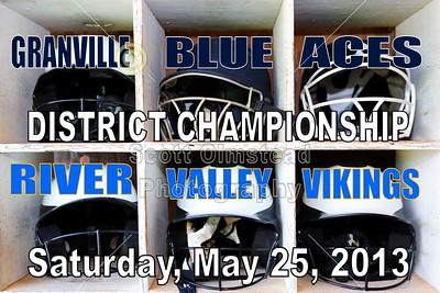 2013 Granville versus River Valley (05-25-13) DISTRICT CHAMPIONSHIP