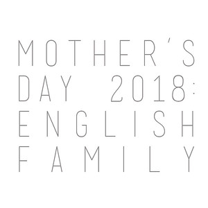 Mother's Day 2018: English Family