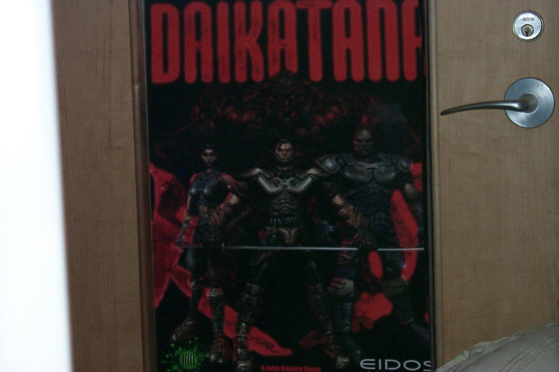 A Daikatana poster that fit perfectly in the glass window of my office. No one look in here!