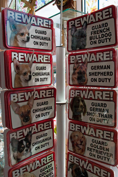 """We browsed through several shops because we could. I of course looked for dog-related things. A friend has a little black dog that she calls her """"ferocious attack Chihuahua."""" If they'd had a black one, I'd have taken her one of these signs."""