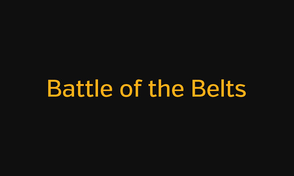 Battle of the Belts