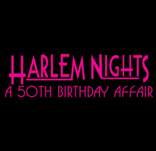 Harlem Nights 50th Birthday Affair
