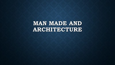 Man Made / Architecture