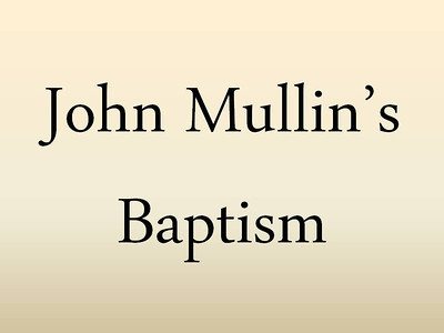 John Mullin's Baptism