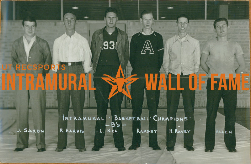 "BASKETBALL Intramural Champions  ""B's""  J. Saxon, R. Harris, L. Neu, Ramsey, H, Ravey, Allen"