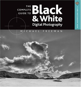 Best Photography Books - The Complete Guide to Black & White Digital Photography