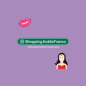Shopping Anália Franco | Dia Internacional da Mulher