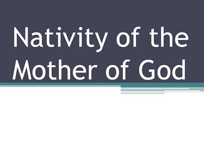 Nativity of the Mother of God