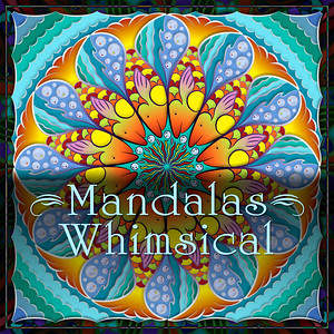 Whimsical Mandalas