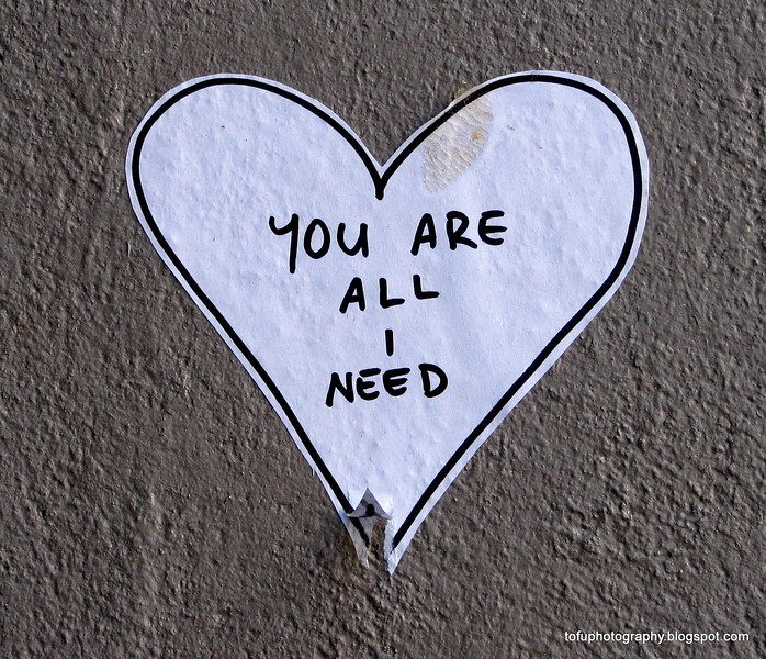 You are all I need sign on a wall in Christchurch, New Zealand in November 2010