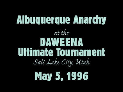 1996 Daweena - Albuquerque Anarchy