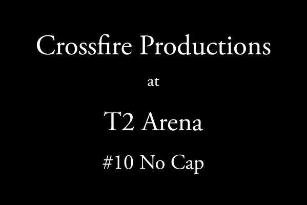 8-7-2016 Crossfire Productions #10 No Cap