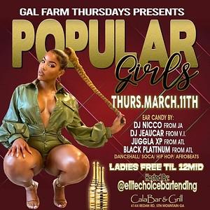 GAL FARM THURSDAYS PRESENTS POPULAR GIRLS