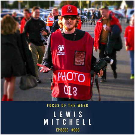 Focus of The Week - Lewis Mitchell