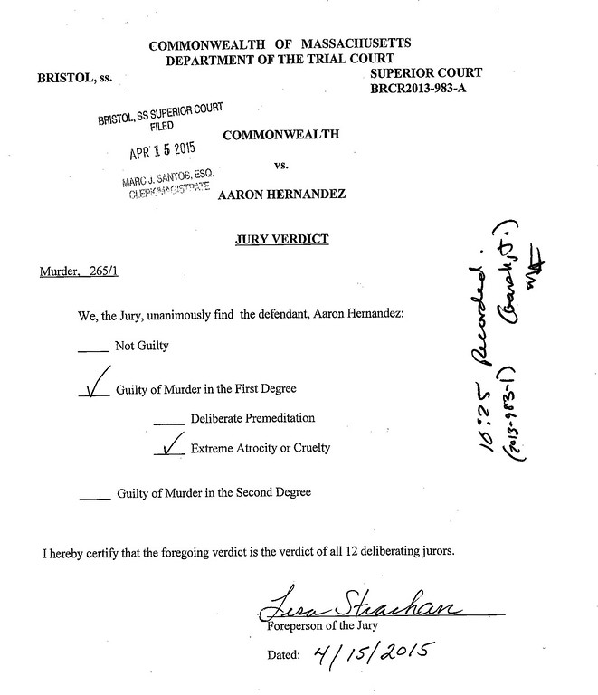 . This document released by the Massachusetts Supreme Judicial Court, shows the jury\'s verdict of first degree murder against former New England Patriots football player Aaron Hernandez, rendered at Bristol County Superior Court Wednesday, April 15, 2015, in Fall River, Mass. Hernandez was found guilty of murder in the shooting death of Odin Lloyd, and of two other weapons charges. (AP Photo/Massachusetts Supreme Judicial Court)