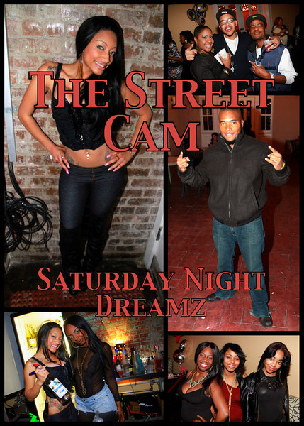 The Street Cam: Saturday Night Dreamz (11/27)