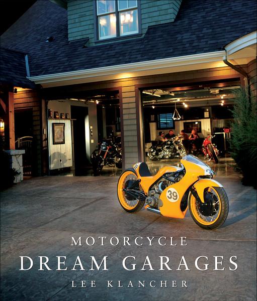 Motorcycle Dream Garages (Motorbooks, 2009)