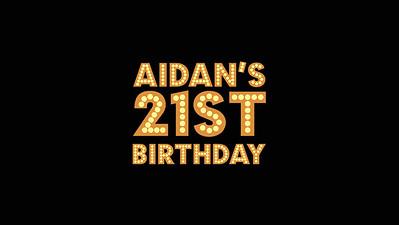 17.07 Aidan's 21st