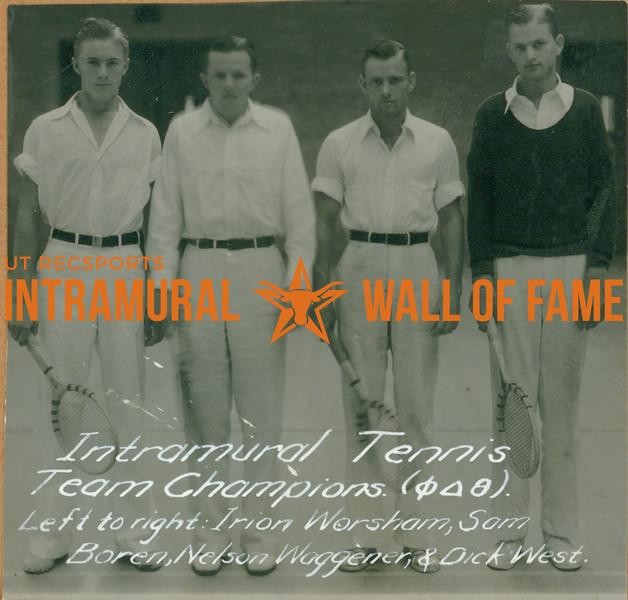 TENNIS Intramural Team Champions  Phi Delta Theta  Irion Worsham, Sam Boren, Nelson Waggener, Dick West