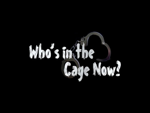Who's in the Cage Now? - a short film
