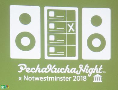 #Notwestminster 2018 PechaKucha Night