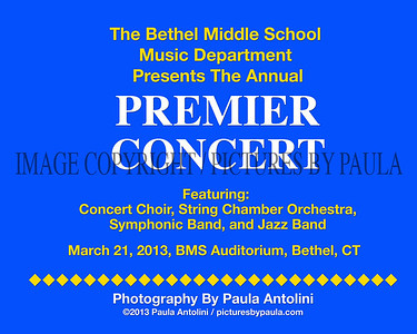 The Bethel Middle School Music Department Presents the Annual PREMIER CONCERT ~ Bethel, CT ~ March 21, 2013
