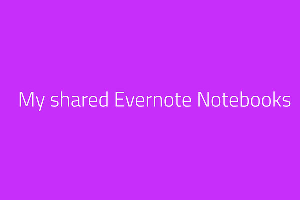My shared Evernote Notebooks