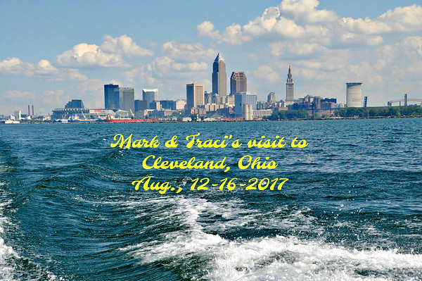 Mark & Traci's visit to Ohio, Sat., Aug 12-16, 2017