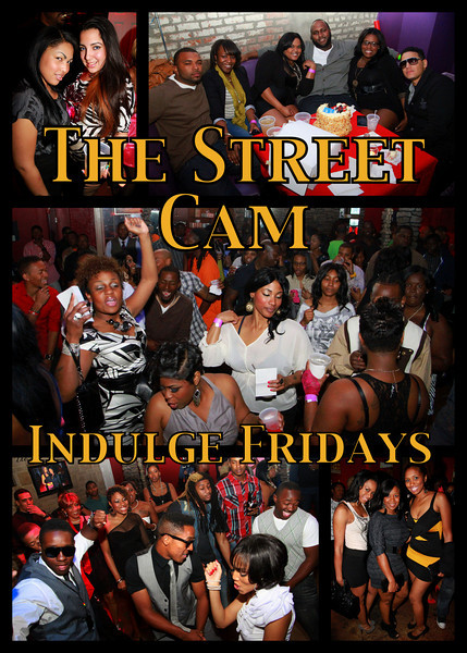 The Street Cam: Indulge Fridays (3/11)