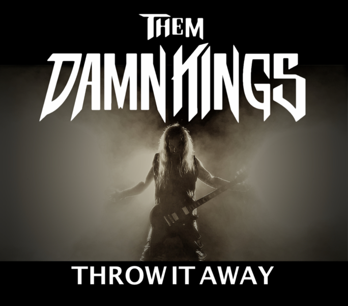 """THEM DAMN KINGS RELEASE MUSIC VIDEO FOR """"THROW IT AWAY"""""""